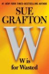 Sue Grafton, W Is For Wasted
