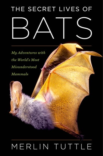 The Secret Lives of Bats.Tuttle